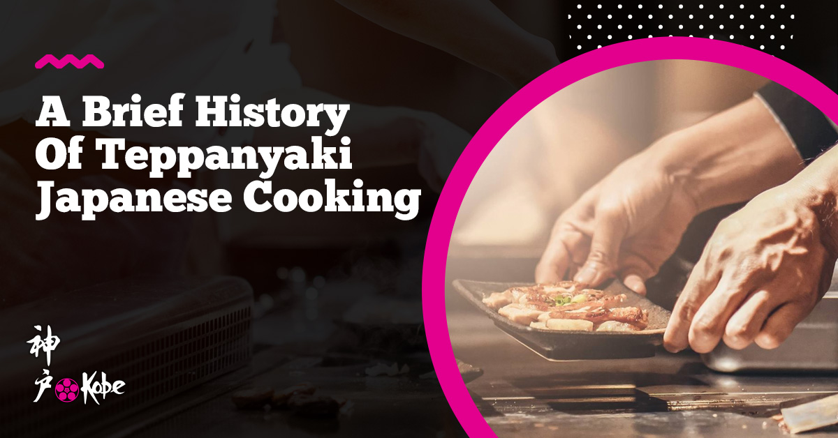 A Brief History Of Teppanyaki Japanese Cooking